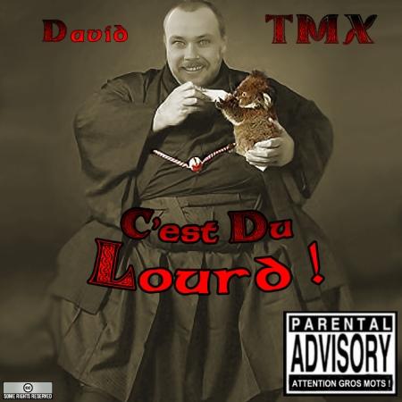 David TMX - c'est du lourd.1